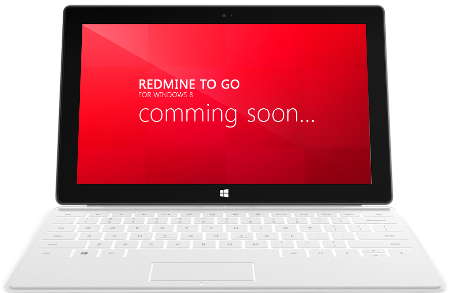 Redmine To Go for Windows 8 - Comming soon...